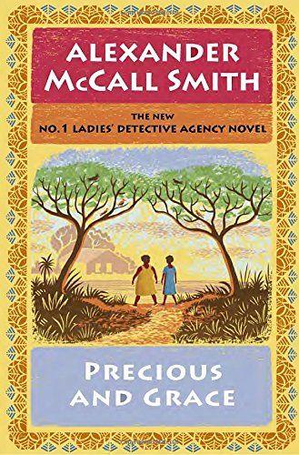 Precious and Grace: No. 1 Ladies' Detective Agency (17) (... https://www.amazon.com/dp/1101871350/ref=cm_sw_r_pi_dp_x_Bh.8xbB4ZVN0A