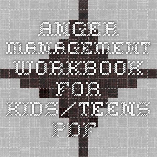 Anger Management Workbook for kids/teens pdf.