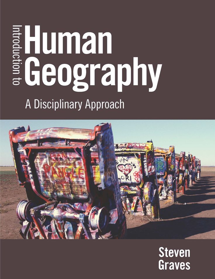 Introduction to Human Geography: A Disciplinary Approach
