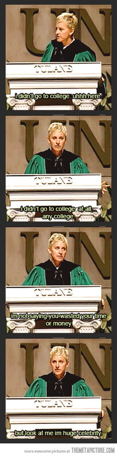 Ellen on the importance of college…