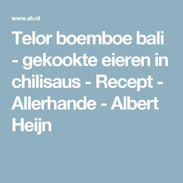 Telor boemboe bali - gekookte eieren in chilisaus - Recept - Allerhande - Albert Heijn