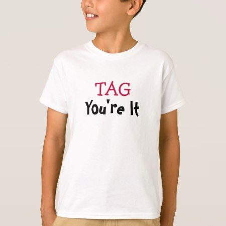 Tag You're It T-Shirt - tap to personalize and get yours