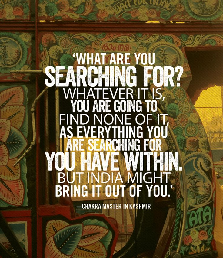 Everything you are searching for you have within, but India might bring it out of you #quotes #quivertreepublications