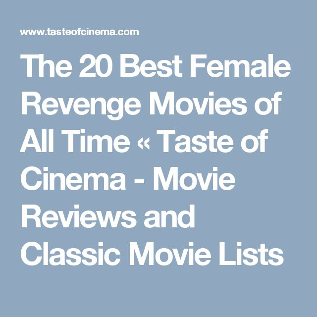 The 20 Best Female Revenge Movies of All Time «  Taste of Cinema - Movie Reviews and Classic Movie Lists