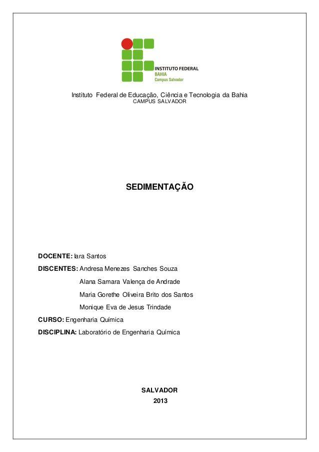 Instituto Federal de Educação, Ciência e Tecnologia da Bahia  CAMPUS SALVADOR  SEDIMENTAÇÃO  DOCENTE: Iara Santos  DISCENT...