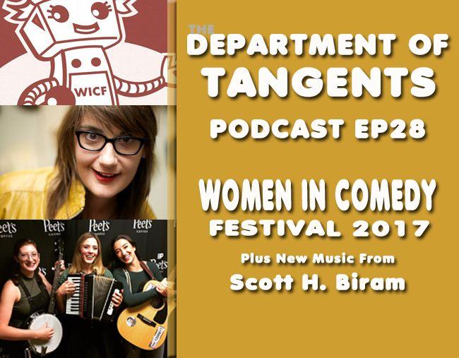 DoT Podcast EP28 The Women In Comedy Festival 2017 Edition  Plus New Music from Scott H. Biram