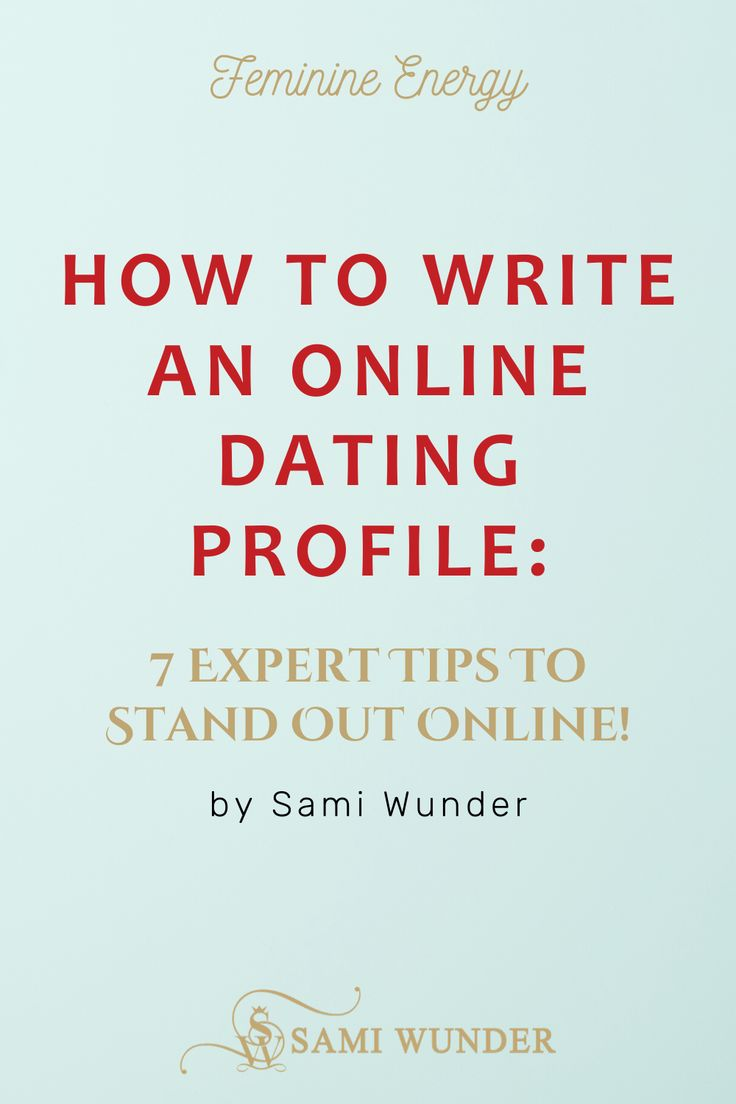 How To Write An Online Dating Profile 7 Expert Tips To Stand Out Online Online Dating Profile Examples Online Dating Profile Online Dating