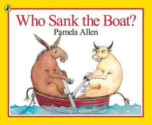 Who Sank the Boat?  http://www.puffin.com.au/products/9780140509403/who-sank-boat