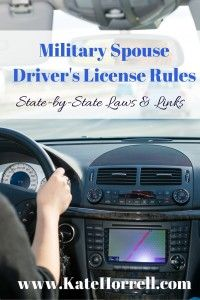 Do You Have To Get A New Driver's License When You Move? State by state laws for military spouses (with links)