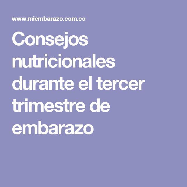 Consejos nutricionales durante el tercer trimestre de embarazo