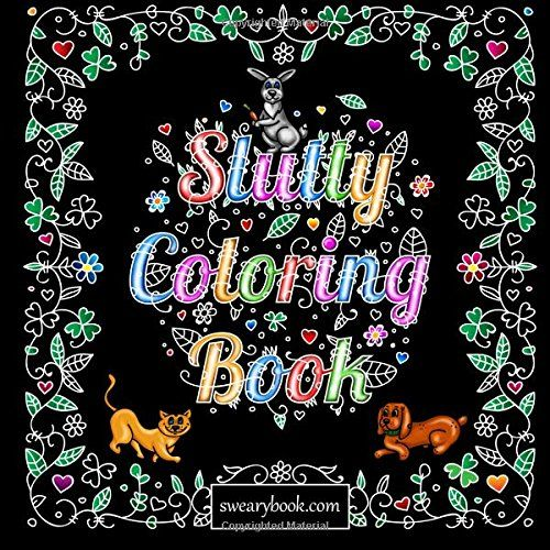 Slutty Coloring Book Silly Kinky Words Featuring Dirty Talk Cats Dogs Animals