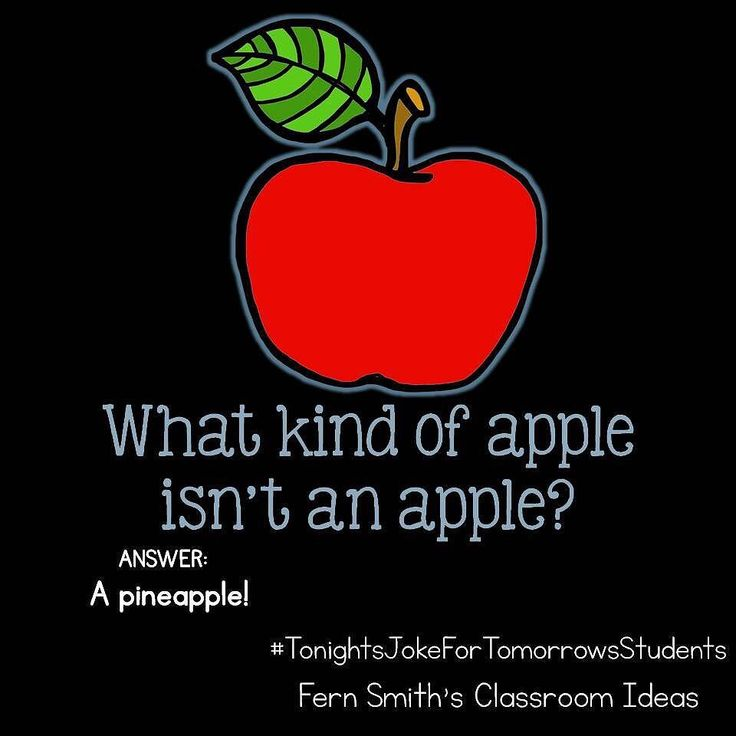Tonight's Joke for Tomorrow's Students What kind of apple isn't an apple?  A pineapple!  Follow me on Pinterest where I have an entire board dedicated to my jokes. Pinterest: FernSmith Board: Jokes for Kids.  #TonightsJokeForTomorrowsStudents #FernSmithsClassroomIdeas
