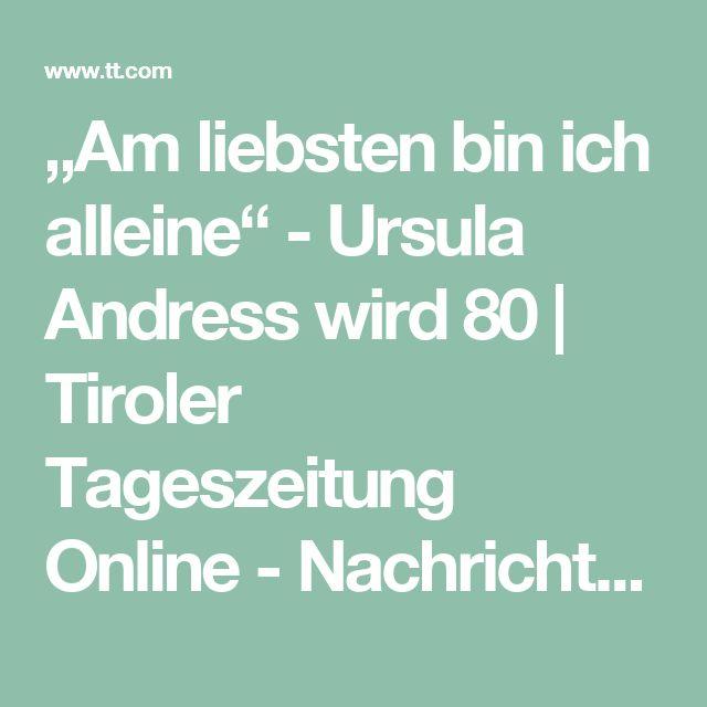 """""""Am liebsten bin ich alleine"""" - Ursula Andress wird 80   Tiroler Tageszeitung Online - Nachrichten von jetzt!"""