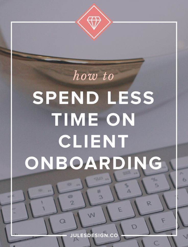How to Spend Less Time on Client Onboarding  Creating canned email responses, developing a project process and building templates will all require that you spend some time working on them up-front. But, they will also save you so much time in the long run. Implementing automated systems will speed up your client onboarding process and will prevent you from working on repetitive tasks.