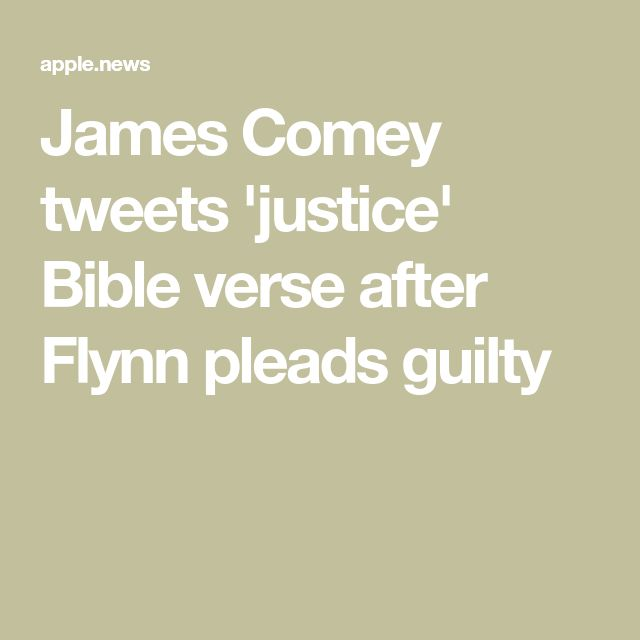 James Comey tweets 'justice' Bible verse after Flynn pleads guilty