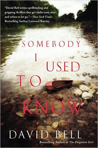 Somebody I Used to Know by David Bell |