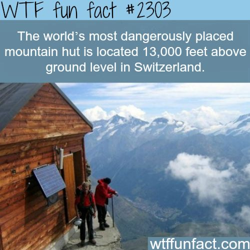Dangerous mountain hut - WTF fun facts