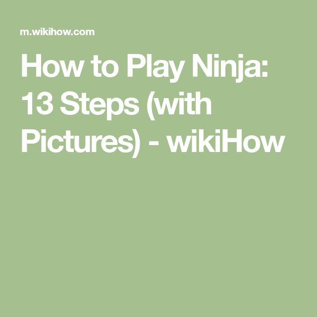 How to Play Ninja: 13 Steps (with Pictures) - wikiHow