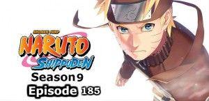 Naruto Shippuden Episode 185, Naruto Shippuden streaming, Naruto Shippuden online, Naruto Shippuden episodes, watch Naruto Shippuden manga, Naruto Shippuden english dubbed episodes, download naruto shippuden english dubbed episode 185