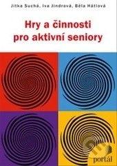 Martinus.sk > Knihy: Hry a činnosti pro aktivní seniory (Jitka Suchá, Iva Jindrová, Běla Hátlová)