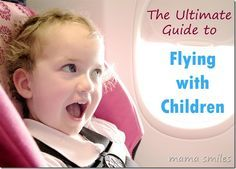 The ultimate guide to flying with children. Written by a mom who has been on over FORTY flights with babies and toddlers!