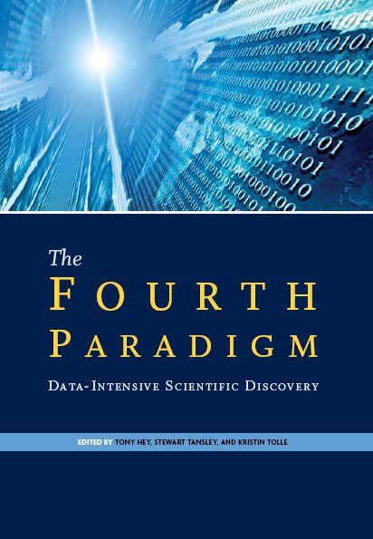 The Fourth Paradigm: Data-Intensive Scientific Discovery