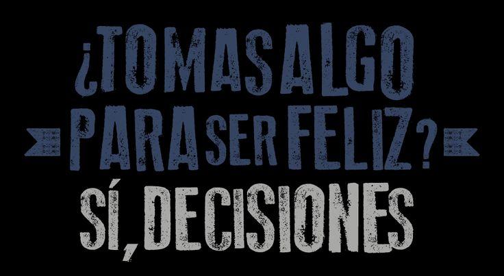 La diferencia entre tomar decisiones o no marcan una vida