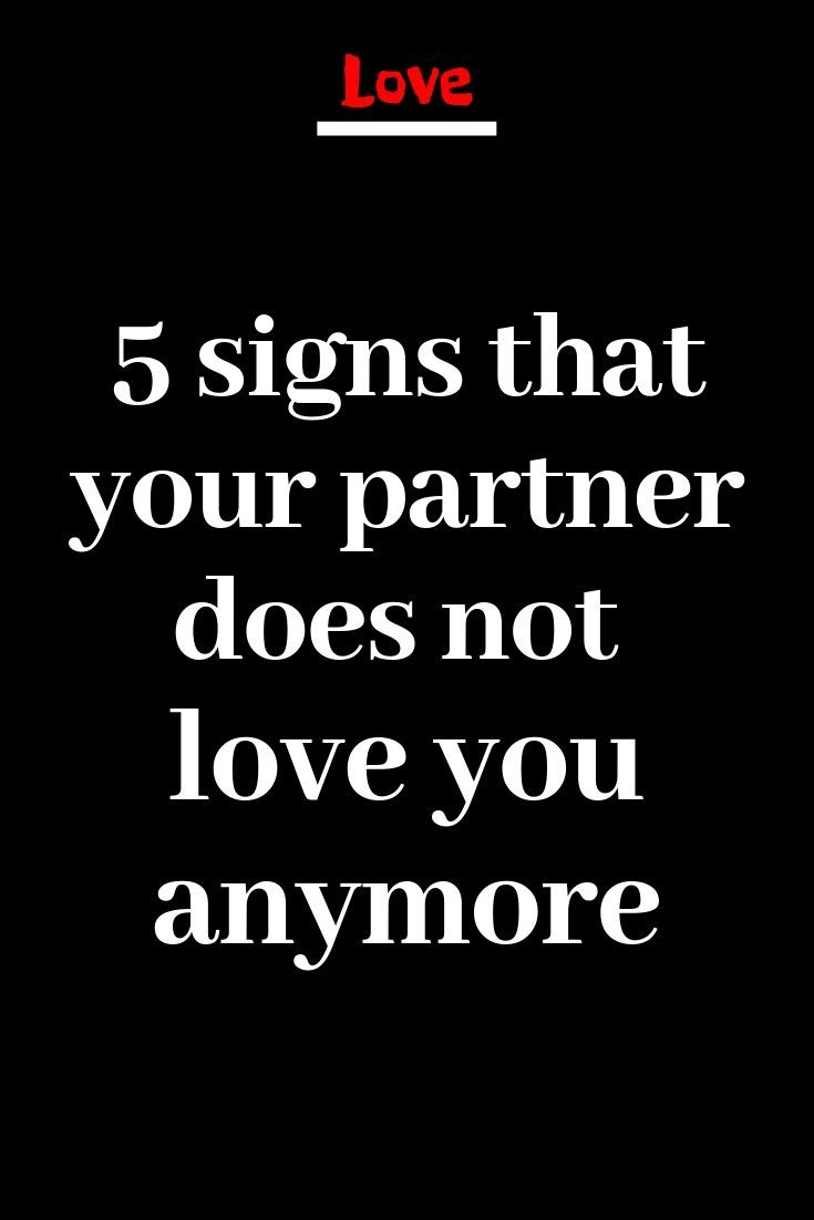 5 Signs That Your Partner Does Not Love You Anymore Inspirational Quotes Motivation Love Advice Positive Quotes