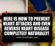 HERE IS HOW TO PREVENT HEART ATTACKS AND EVEN REVERSE HEART DISEASE COMPLETELY NATURALLY!