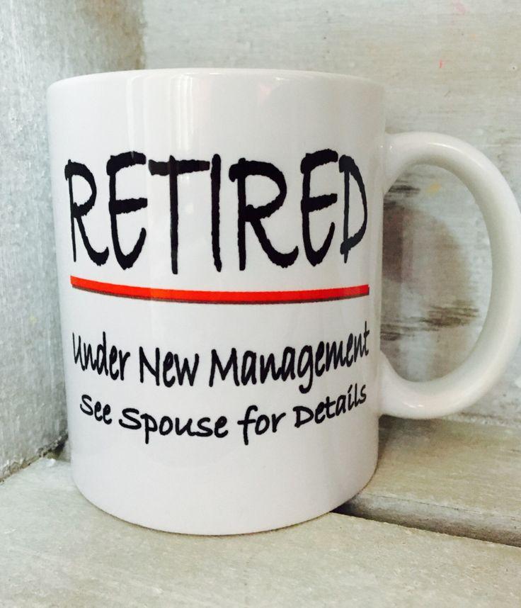 Retirement Gift, Newly Retired, Retirement Coffee Mug, Funny Retirement Gift, Coffee Mug for Retirement, Funny Spouse Gift, Ceramic Mug by DaisysGrace on Etsy https://www.etsy.com/listing/475032506/retirement-gift-newly-retired-retirement