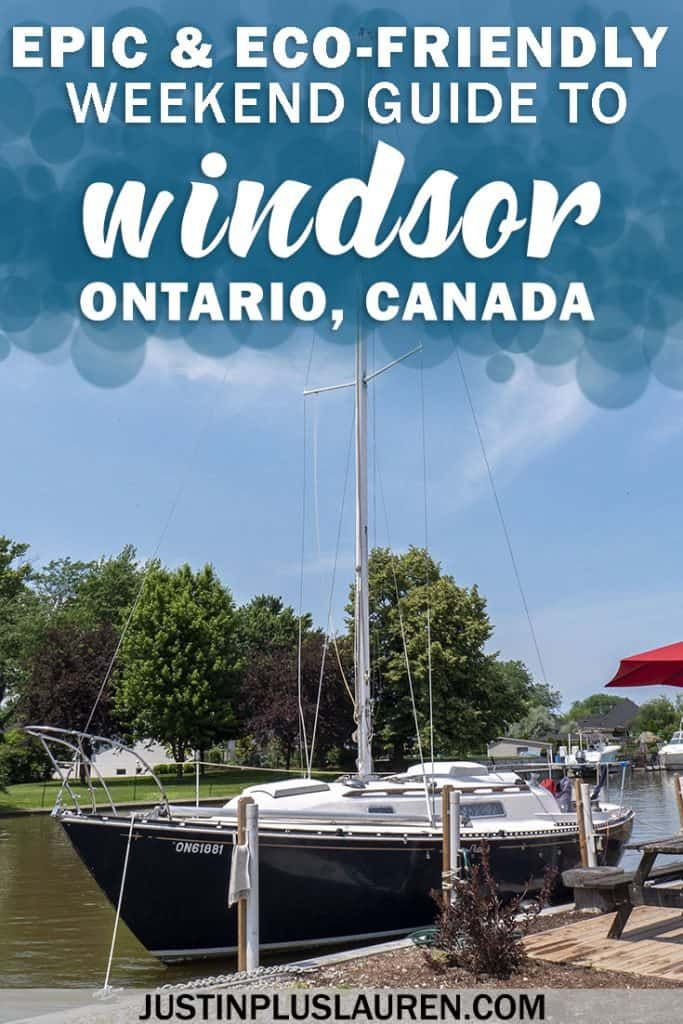 5 Unique Things to Do in Windsor Ontario: An Eco-Friendly Guide to an Epic Weekend