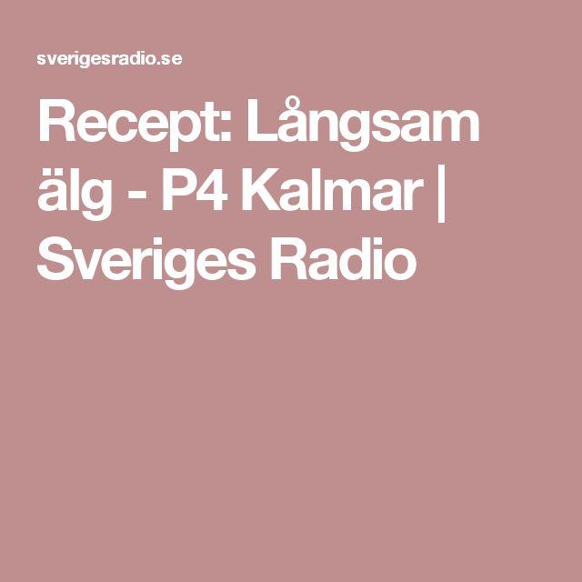 Recept: Långsam älg - P4 Kalmar | Sveriges Radio