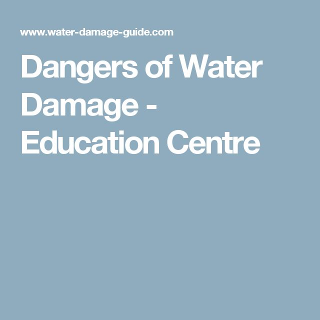 Dangers of Water Damage - Education Centre