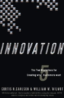 Innovation: The Five Disciplines for Creating What Customers Want book