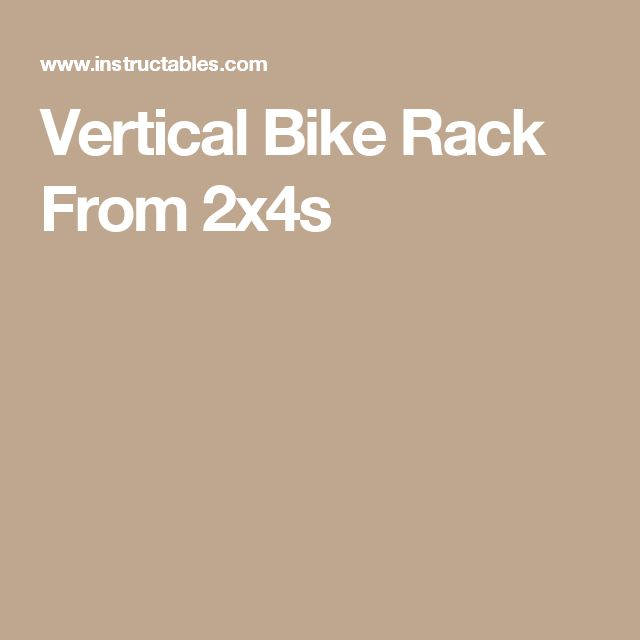 25 Best Ideas About Vertical Bike Rack On Pinterest