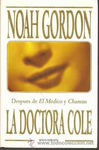 Gordon, Noah  - La doctora Cole