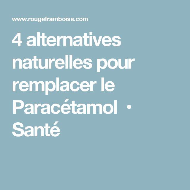 4 alternatives naturelles pour remplacer le Paracétamol • Santé