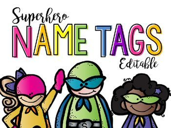 Superhero Name Tags - Give your kids a boost of superhero confidence on the first day of school with these simple and clean name tags!  Comes with 2 different sets of editable name tags and 8 different superheroes.Versatile enough to label anything in your classroom:- Locker labels- Cubby labels- Desk labels- Book bin or basket labels- Job labels- Cards for any subject- ANYTHING YOUR SUPERHERO HEART DESIRES!Just insert text box, type your label and print - easy peasy! :)