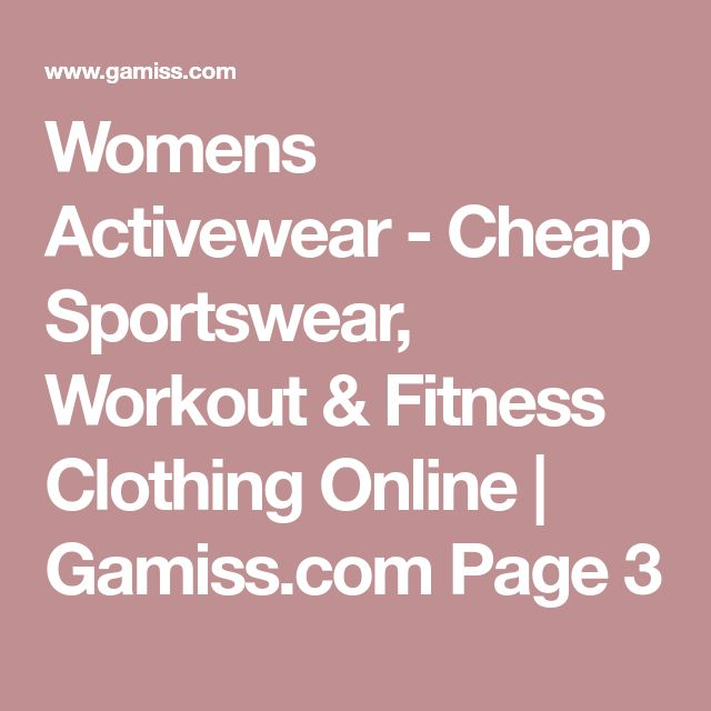 Womens Activewear - Cheap Sportswear, Workout & Fitness Clothing Online | Gamiss.com Page 3