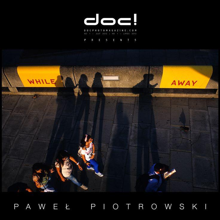 "doc! photo magazine presents: ""Street Photography"" by Pawel Piotrowski, #1, pp. 97-115"