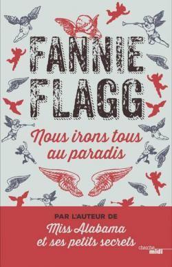 Nous irons tous au paradis par Fannie Flagg