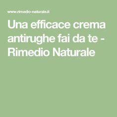 Una efficace crema antirughe fai da te - Rimedio Naturale