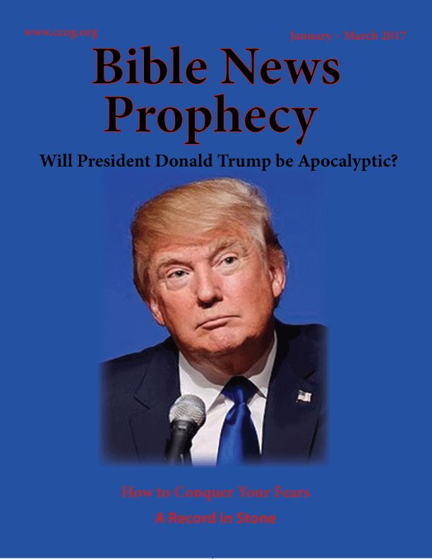 Bible News Prophecy Magazine: Jan-Mar 2017. Will President Donald Trump be Apocalyptic?