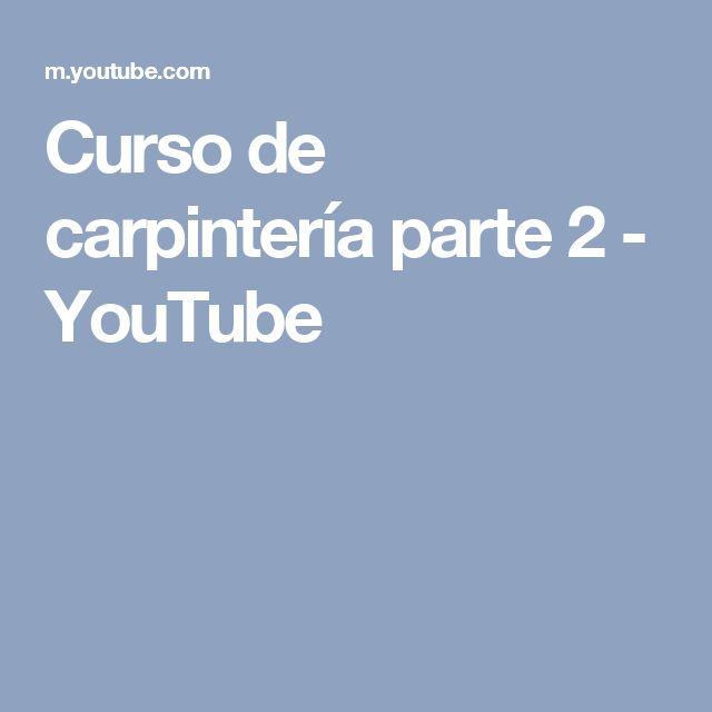 Curso de carpintería parte 2 - YouTube