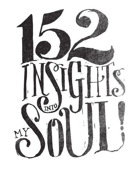 152 INSIGHTS INTO MY SOUL! Art Print