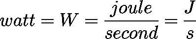 watt = w = joule/second = j/s