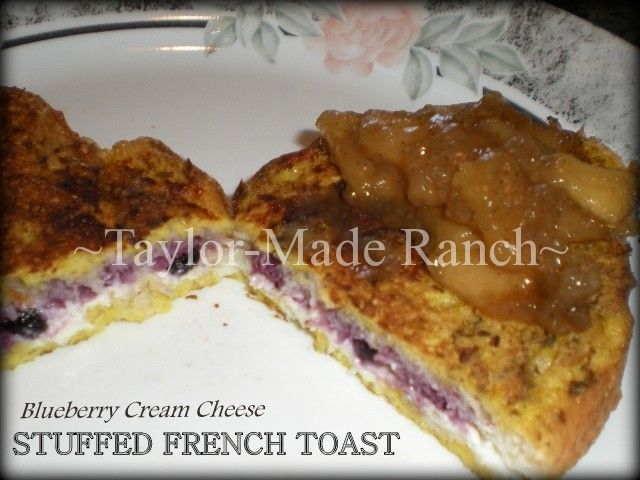 Blueberry Cream Cheese Stuffed French Toast, shared by Taylor Made Ranch