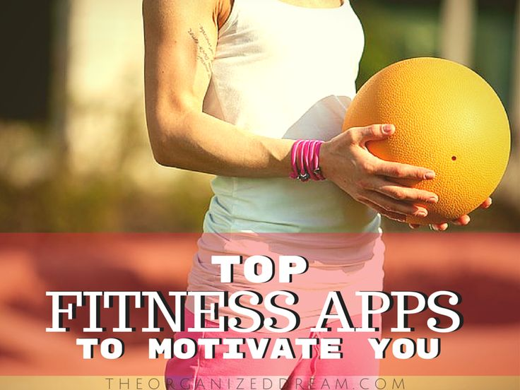 The Organized Dream: Top Fitness Apps To Motivate You
