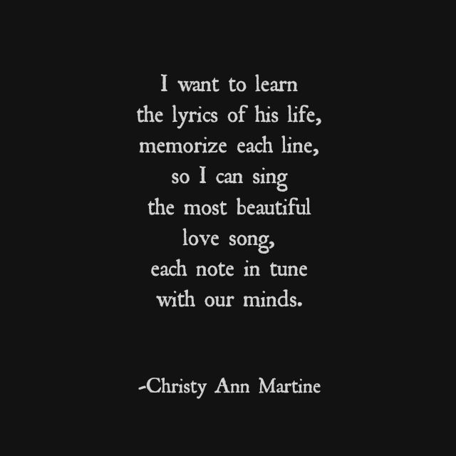 Lyrics of His Life ♥ by Christy Ann Martine - Love Poems Romantic Quotes for Him http://ibeebz.com