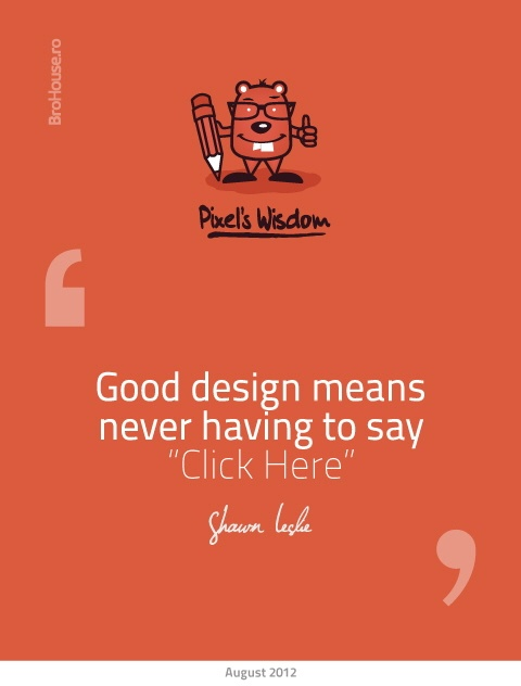 """Good design means never having to say """"Click Here""""- Shawn Leslie"""